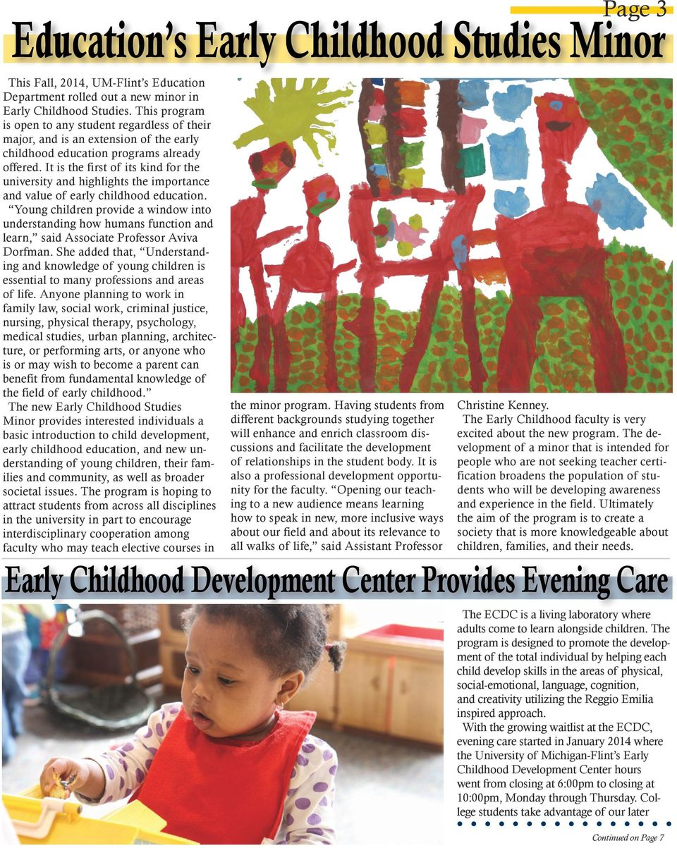 It is the first of its kind for the university and highlights the importance and value of early childhood education.