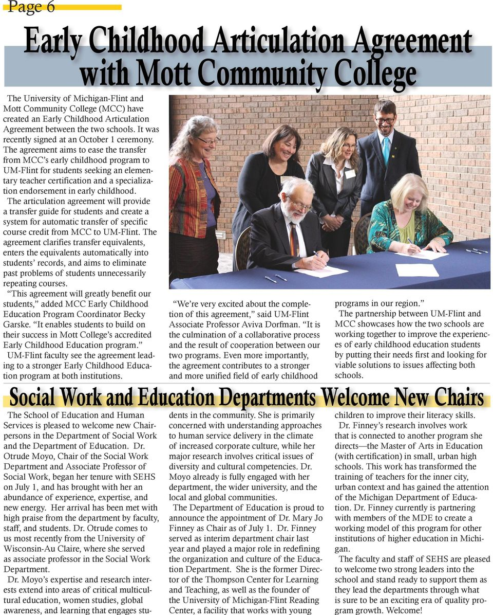 The agreement aims to ease the transfer from MCC s early childhood program to UM-Flint for students seeking an elementary teacher certification and a specialization endorsement in early childhood.