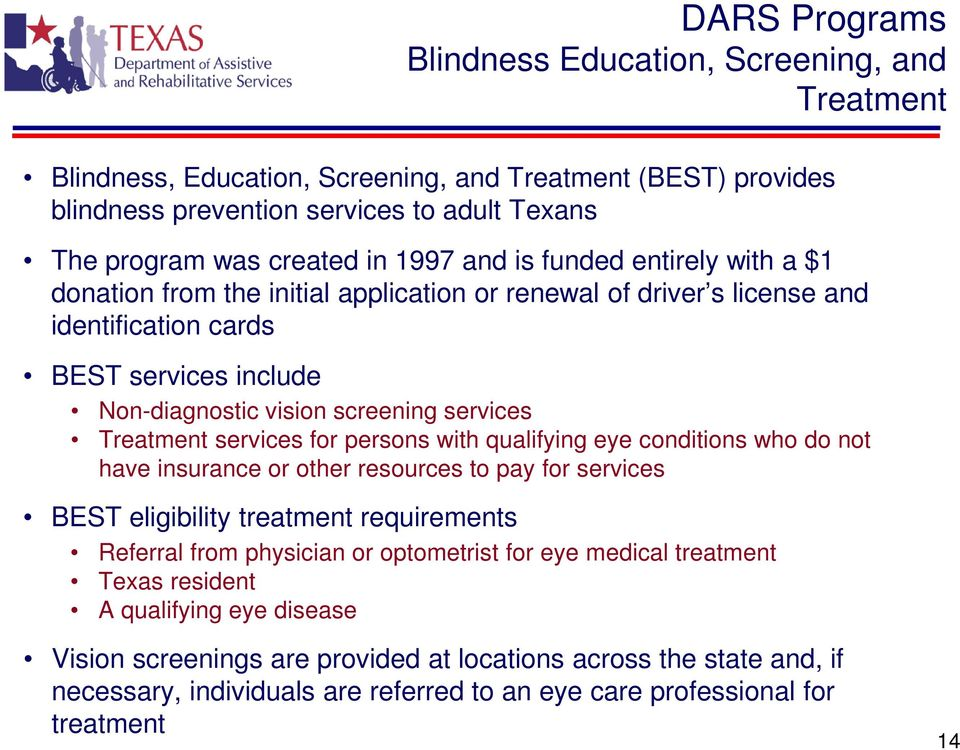 services for persons with qualifying eye conditions who do not have insurance or other resources to pay for services BEST eligibility treatment requirements Referral from physician or optometrist for