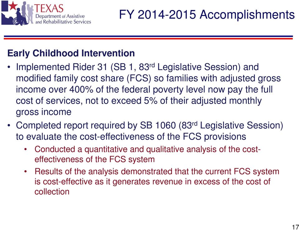 required by SB 1060 (83 rd Legislative Session) to evaluate the cost-effectiveness of the FCS provisions Conducted a quantitative and qualitative analysis of the