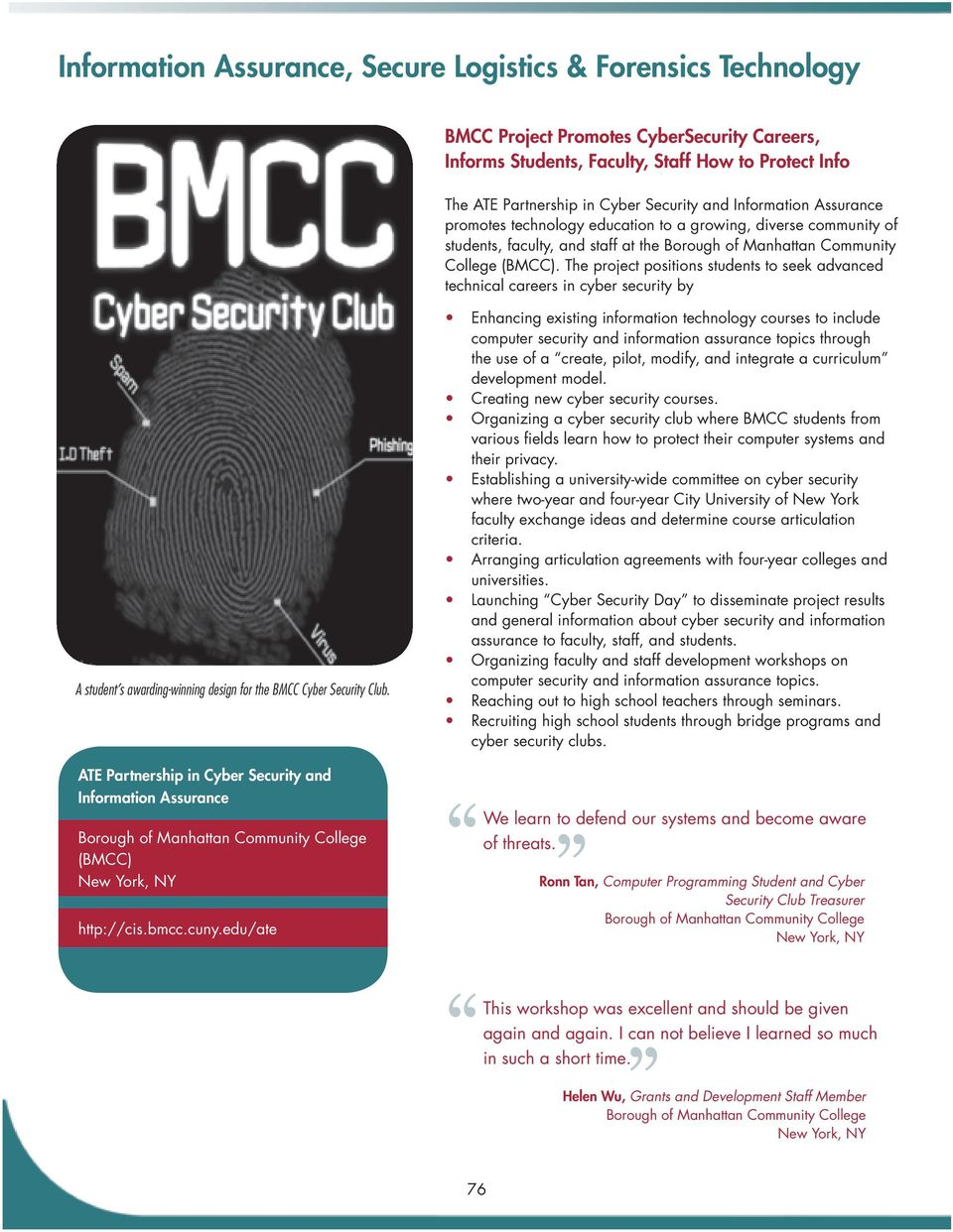 The project positions students to seek advanced technical careers in cyber security by A student s awarding-winning design for the BMCC Cyber Security Club.
