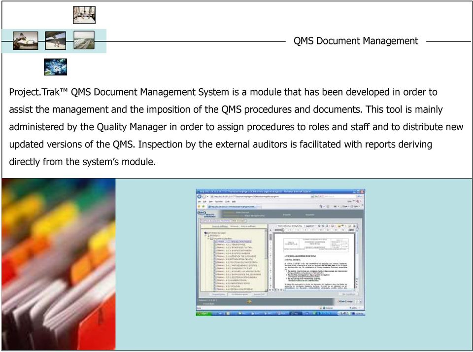 imposition of the QMS procedures and documents.