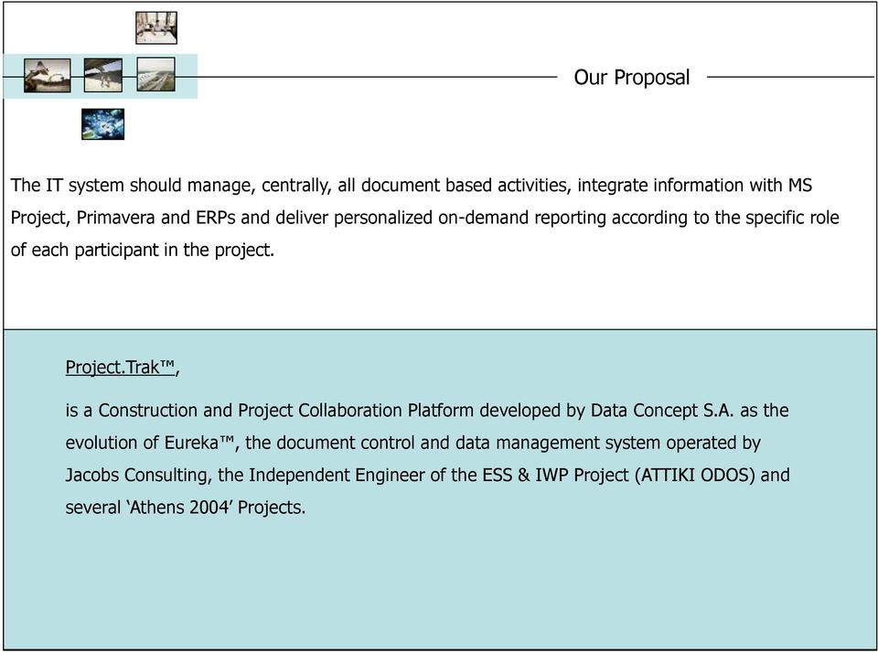 Trak, is a Construction and Project Collaboration Platform developed by Data Concept S.A.