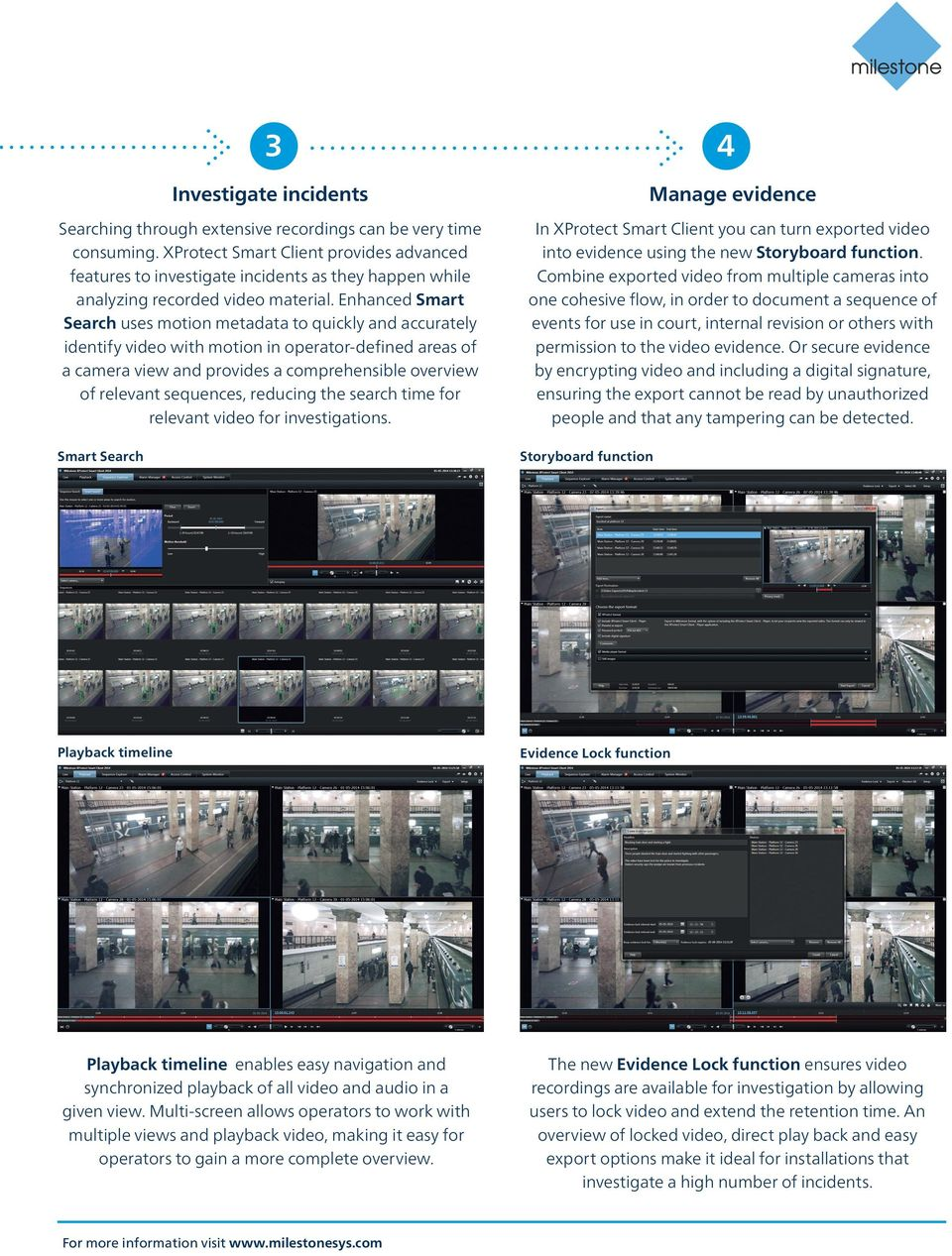 Enhanced Smart Search uses motion metadata to quickly and accurately identify video with motion in operator-defined areas of a camera view and provides a comprehensible overview of relevant