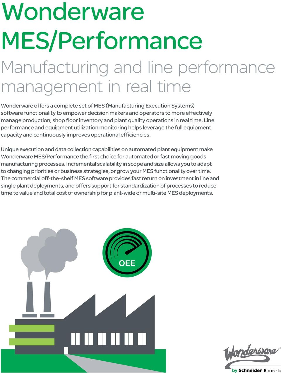 Line performance and equipment utilization monitoring helps leverage the full equipment capacity and continuously improves operational efficiencies.