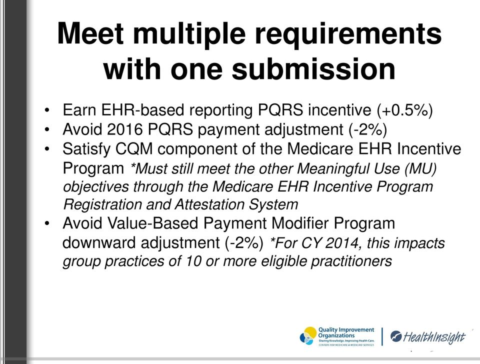 meet the other Meaningful Use (MU) objectives through the Medicare EHR Incentive Program Registration and Attestation