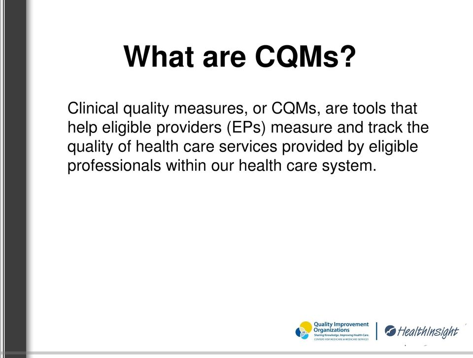 help eligible providers (EPs) measure and track the