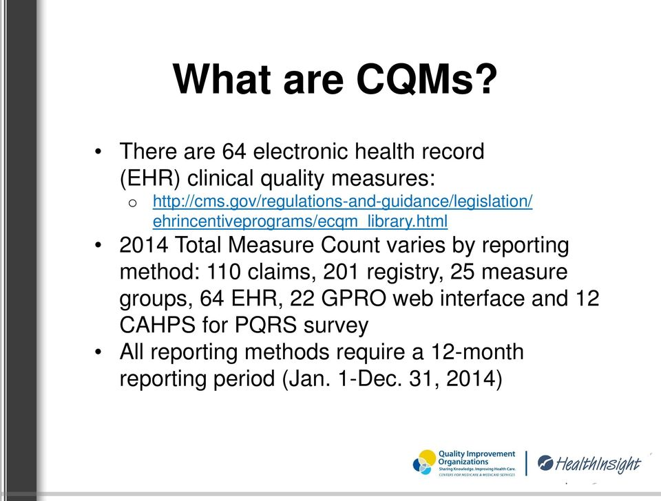 html 2014 Total Measure Count varies by reporting method: 110 claims, 201 registry, 25 measure groups,