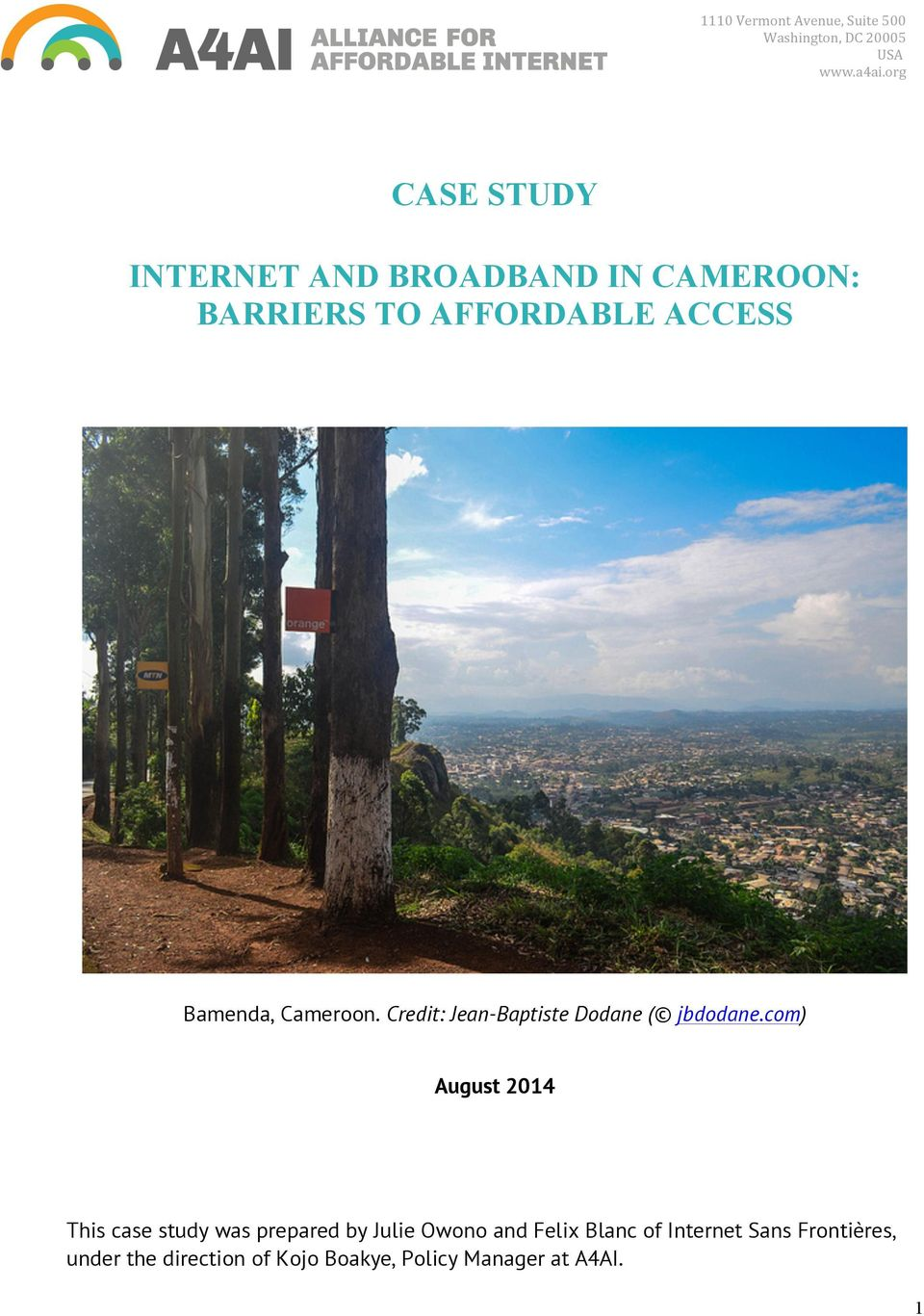 com) August 2014 This case study was prepared by Julie Owono and Felix