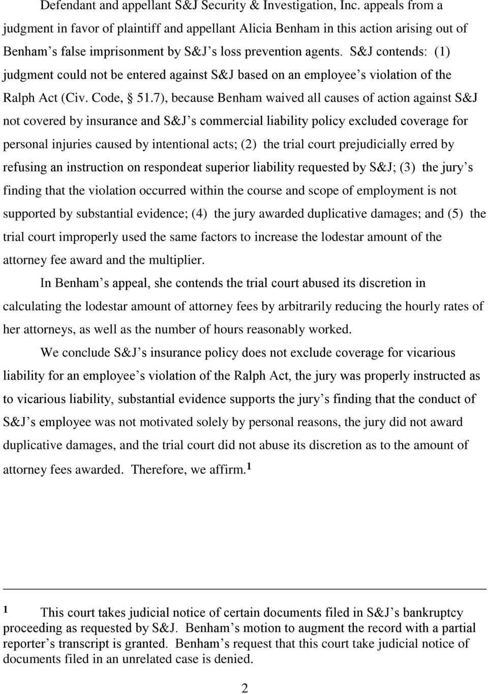 S&J contends: (1) judgment could not be entered against S&J based on an employee s violation of the Ralph Act (Civ. Code, 51.