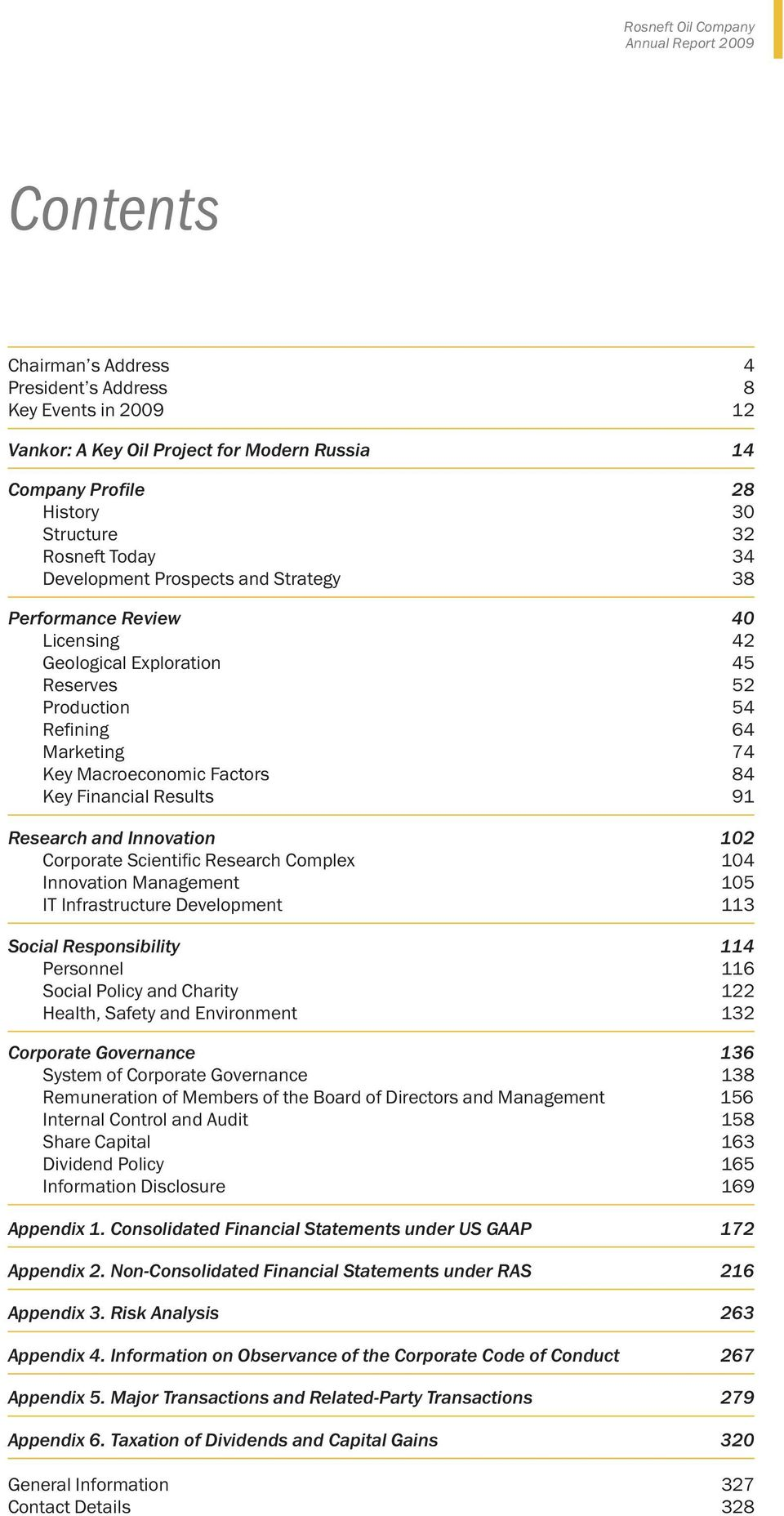 Results 91 Research and Innovation 102 Corporate Scientific Research Complex 104 Innovation Management 105 IT Infrastructure Development 113 Social Responsibility 114 Personnel 116 Social Policy and