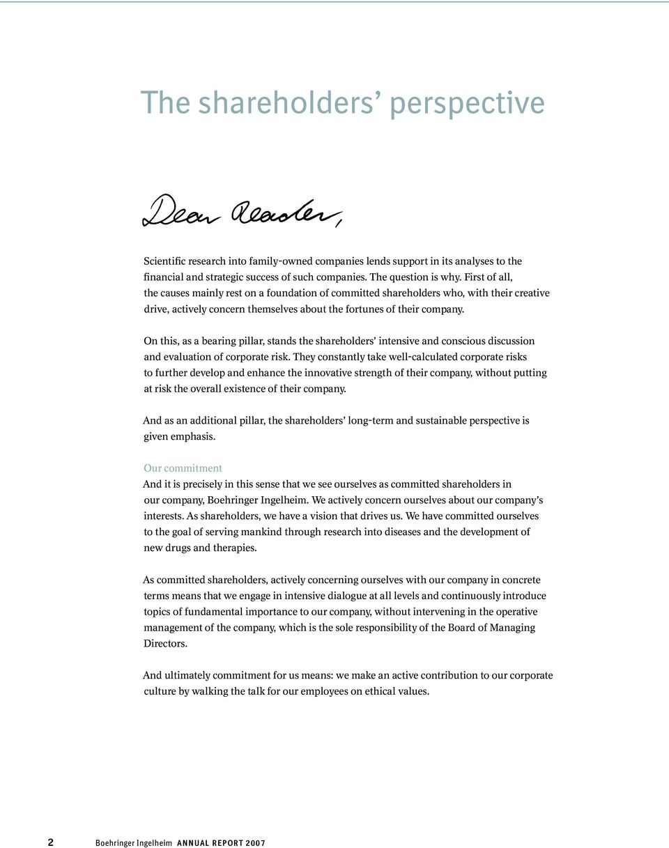 On this, as a bearing pillar, stands the shareholders intensive and conscious discussion and evaluation of corporate risk.