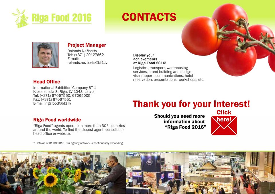 lv Riga Food worldwide Riga Food agents operate in more than 30* countries around the world. To find the closest agent, consult our head office or website.