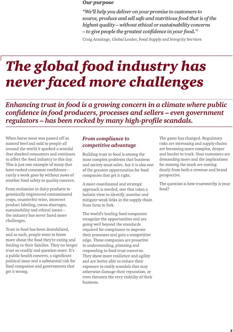 Craig Armitage, Global Leader, Food Supply and Integrity Services The global food industry has never faced more challenges Enhancing trust in food is a growing concern in a climate where public