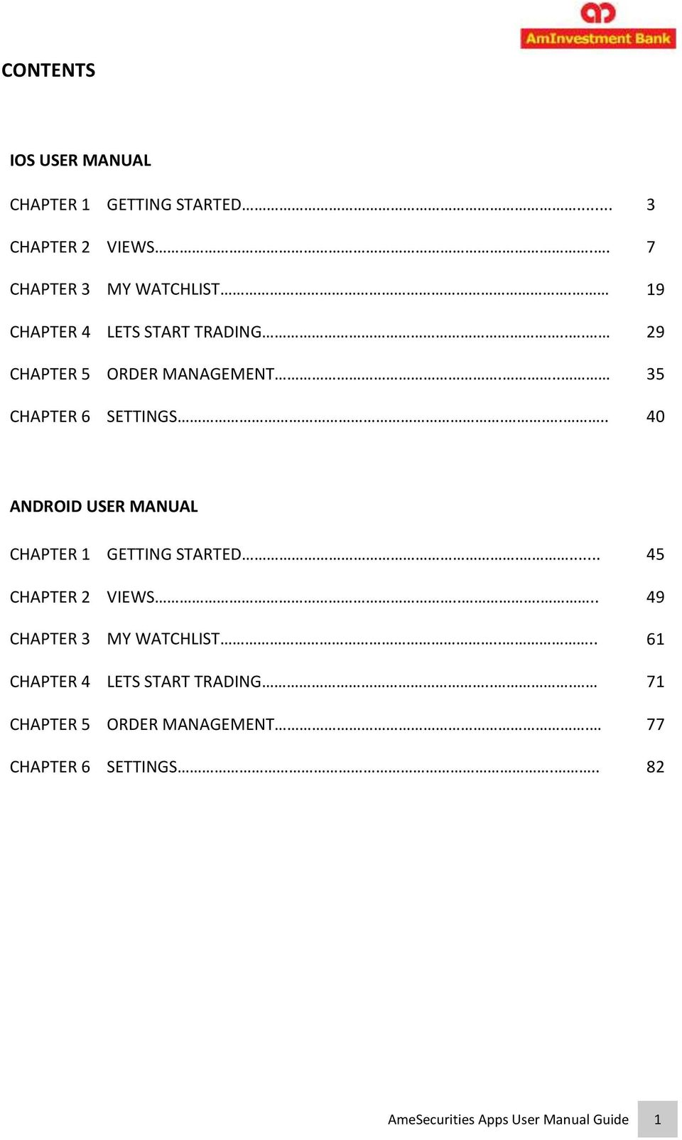 .... 40 ANDROID USER MANUAL CHAPTER 1 GETTING STARTED.... 45 CHAPTER 2 VIEWS..... 49 CHAPTER 3 MY WATCHLIST.