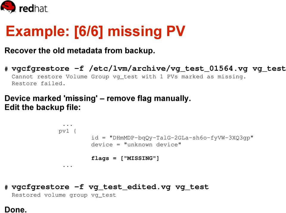 Device marked 'missing' remove flag manually. Edit the backup file:... pv1 {.