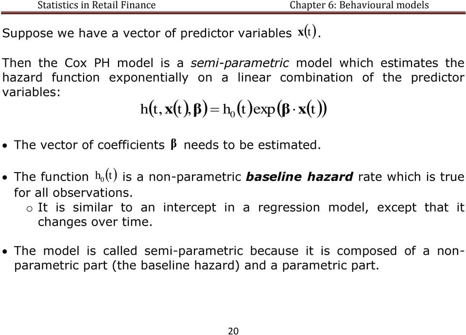 variables: h t xt, β h t exp β xt, 0 The vector of coefficients β needs to be estimated.