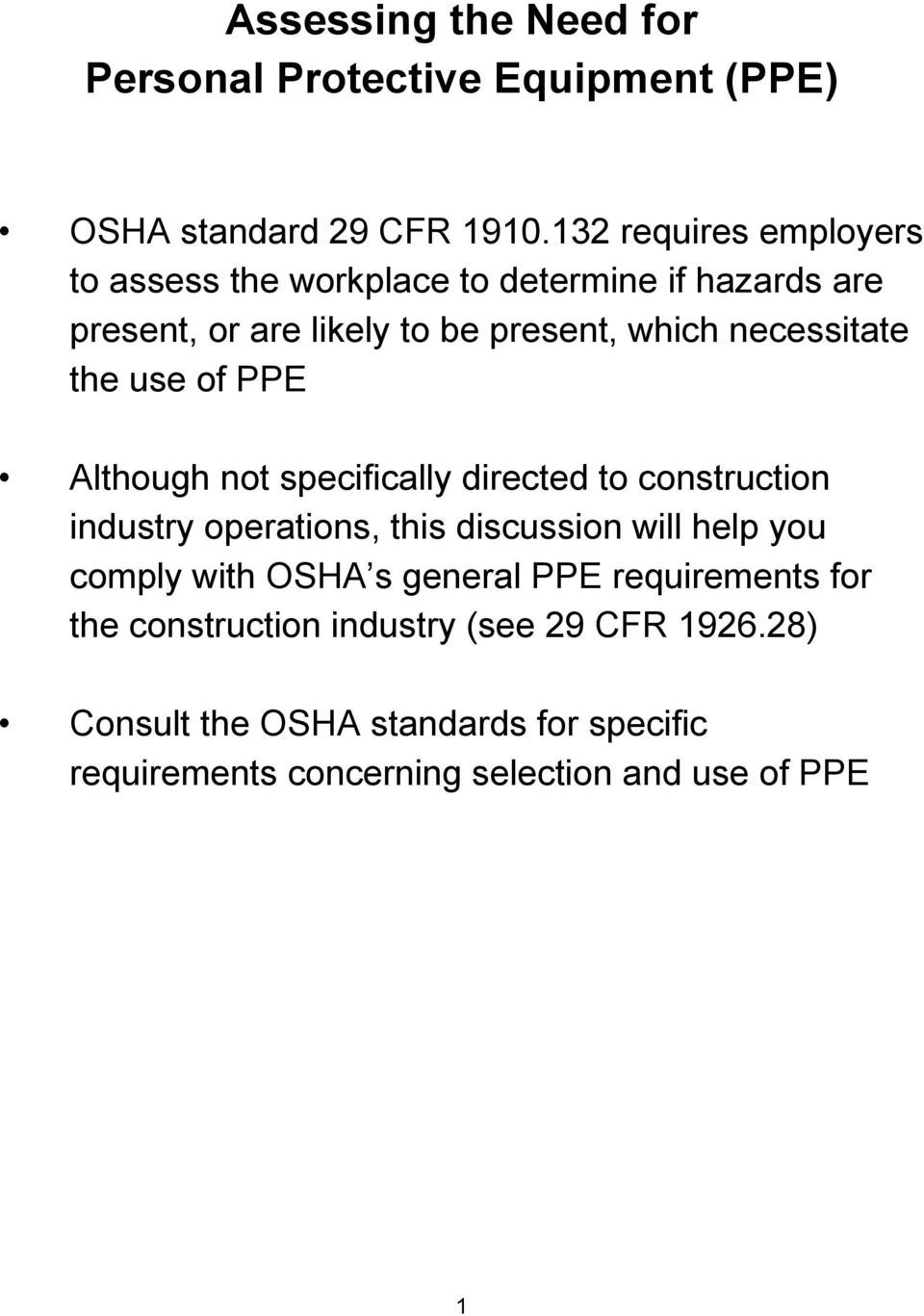 necessitate the use of PPE Although not specifically directed to construction industry operations, this discussion will help you