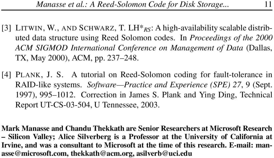 Software Practice and Experience (SPE) 27, 9 (Sept. 1997), 995 1012. Correction in James S. Plank and Ying Ding, Technical Report UT-CS-03-504, U Tennessee, 2003.