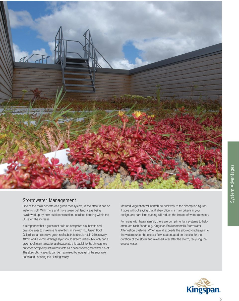 It is important that a green roof build-up comprises a substrate and drainage layer to maximise its retention.