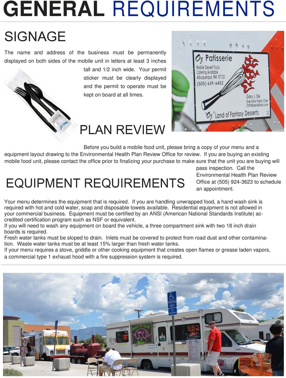 PLAN REVIEW Before you build a mobile food unit, please bring a copy of your menu and a equipment layout drawing to the Environmental Health Plan Review Office for review.