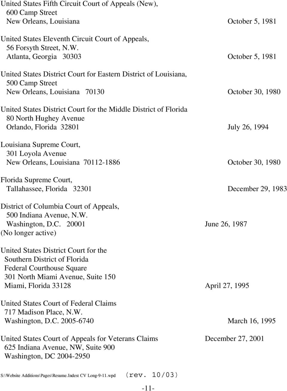 the Middle District of Florida 80 North Hughey Avenue Orlando, Florida 32801 July 26, 1994 Louisiana Supreme Court, 301 Loyola Avenue New Orleans, Louisiana 70112-1886 October 30, 1980 Florida
