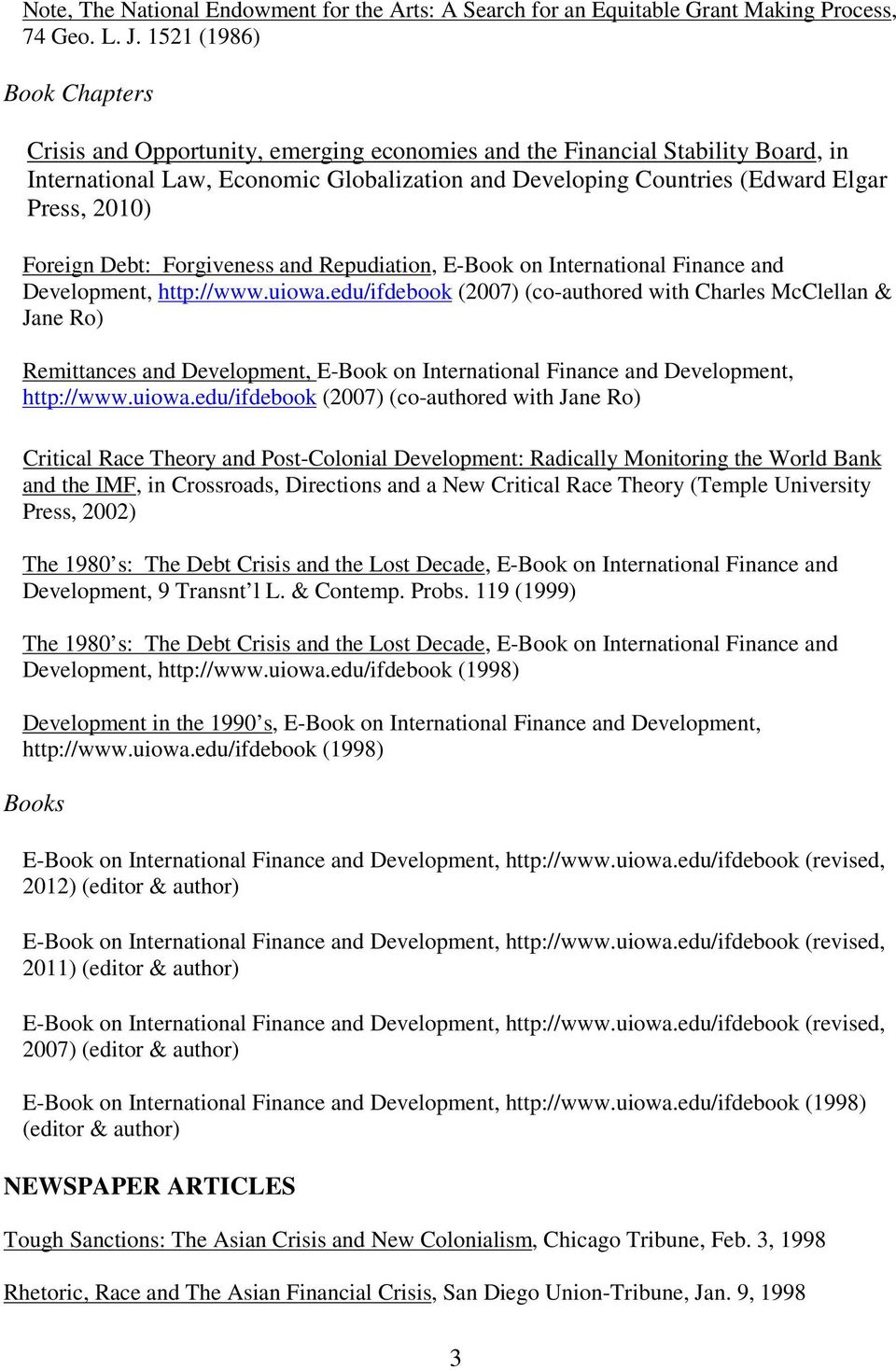 2010) Foreign Debt: Forgiveness and Repudiation, E-Book on International Finance and Development, http://www.uiowa.
