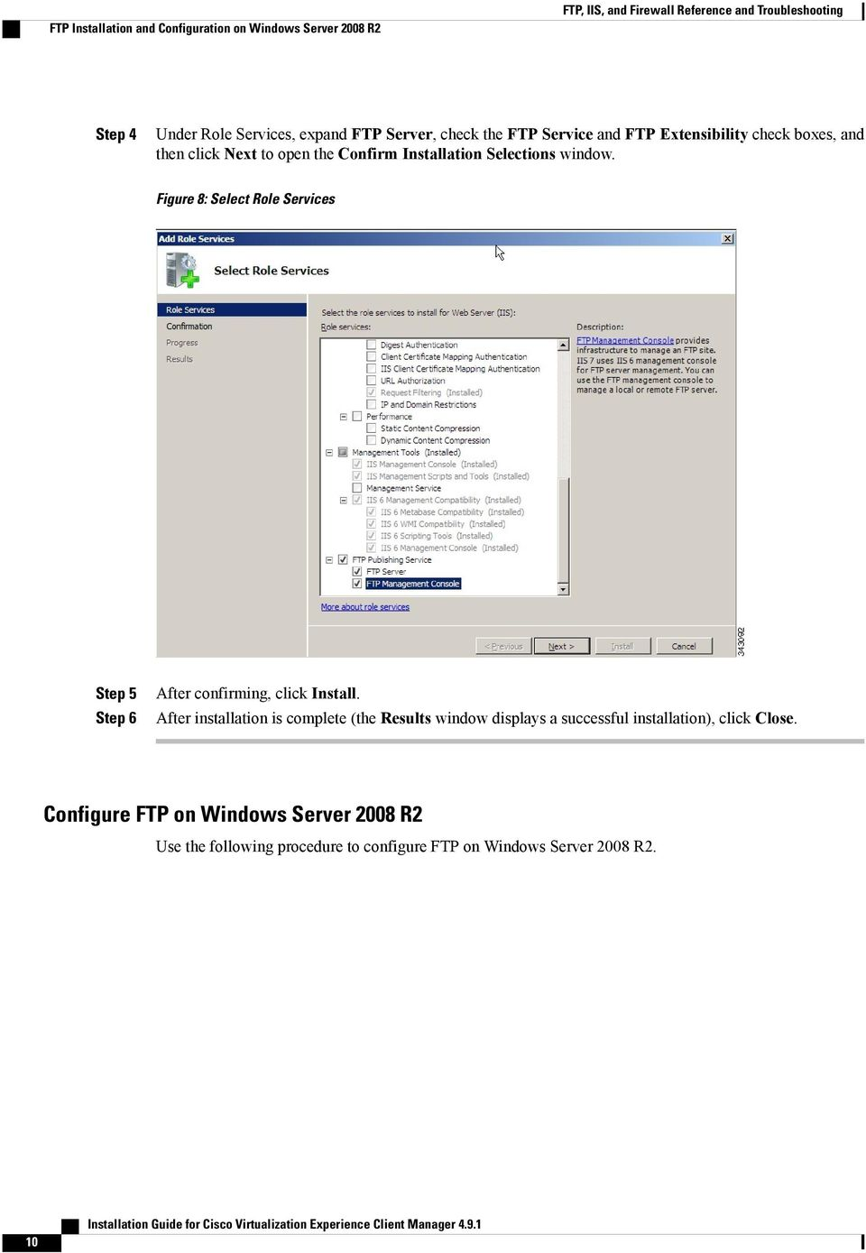 window. Figure 8: Select Role Services Step 5 Step 6 After confirming, click Install.