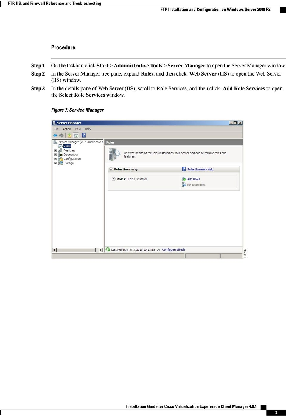 In the Server Manager tree pane, expand Roles, and then click Web Server (IIS) to open the Web Server (IIS) window.