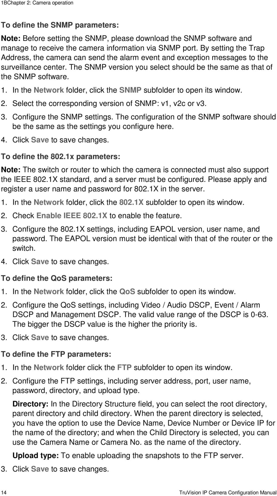 In the Network folder, click the SNMP subfolder to open its window. 2. Select the corresponding version of SNMP: v1, v2c or v3. 3. Configure the SNMP settings.