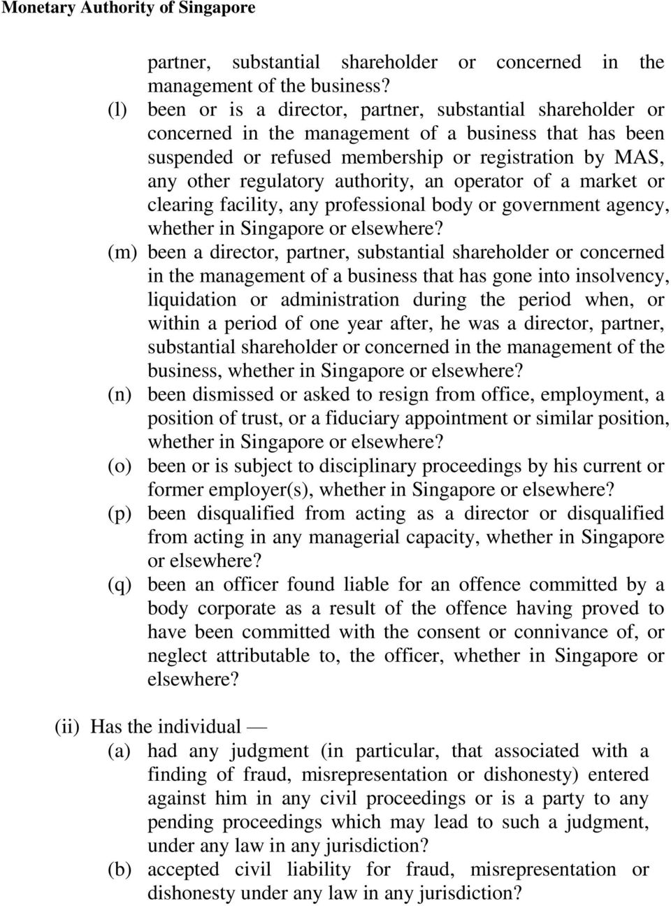 authority, an operator of a market or clearing facility, any professional body or government agency, whether in Singapore or elsewhere?