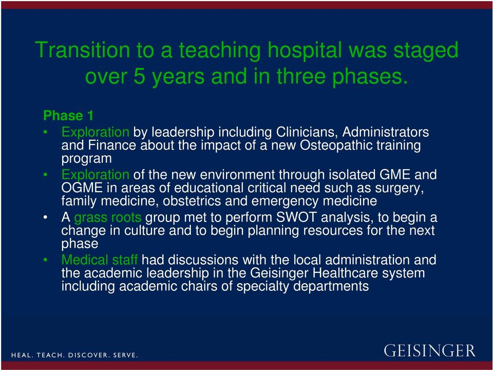 through isolated GME and OGME in areas of educational critical need such as surgery, family medicine, obstetrics and emergency medicine A grass roots group met to perform