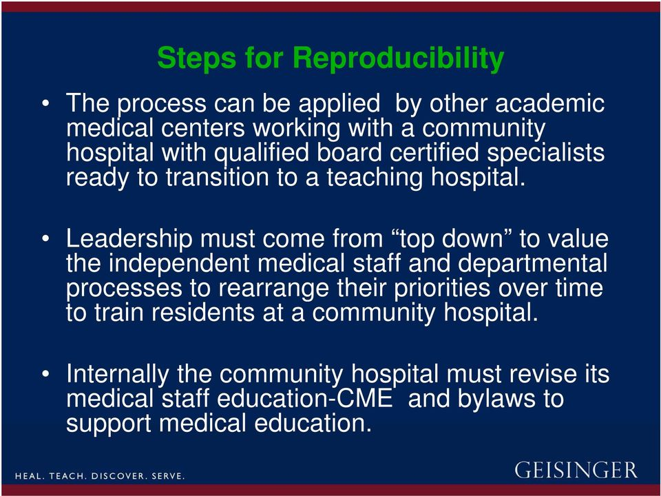 Leadership must come from top down to value the independent medical staff and departmental processes to rearrange their