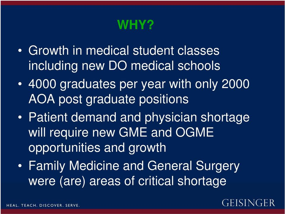 and physician shortage will require new GME and OGME opportunities and