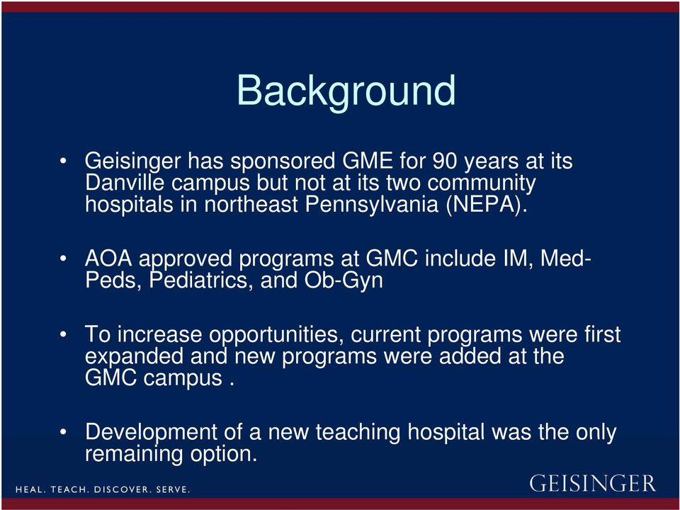 AOA approved programs at GMC include IM, Med- Peds, Pediatrics, and Ob-Gyn To increase opportunities, current