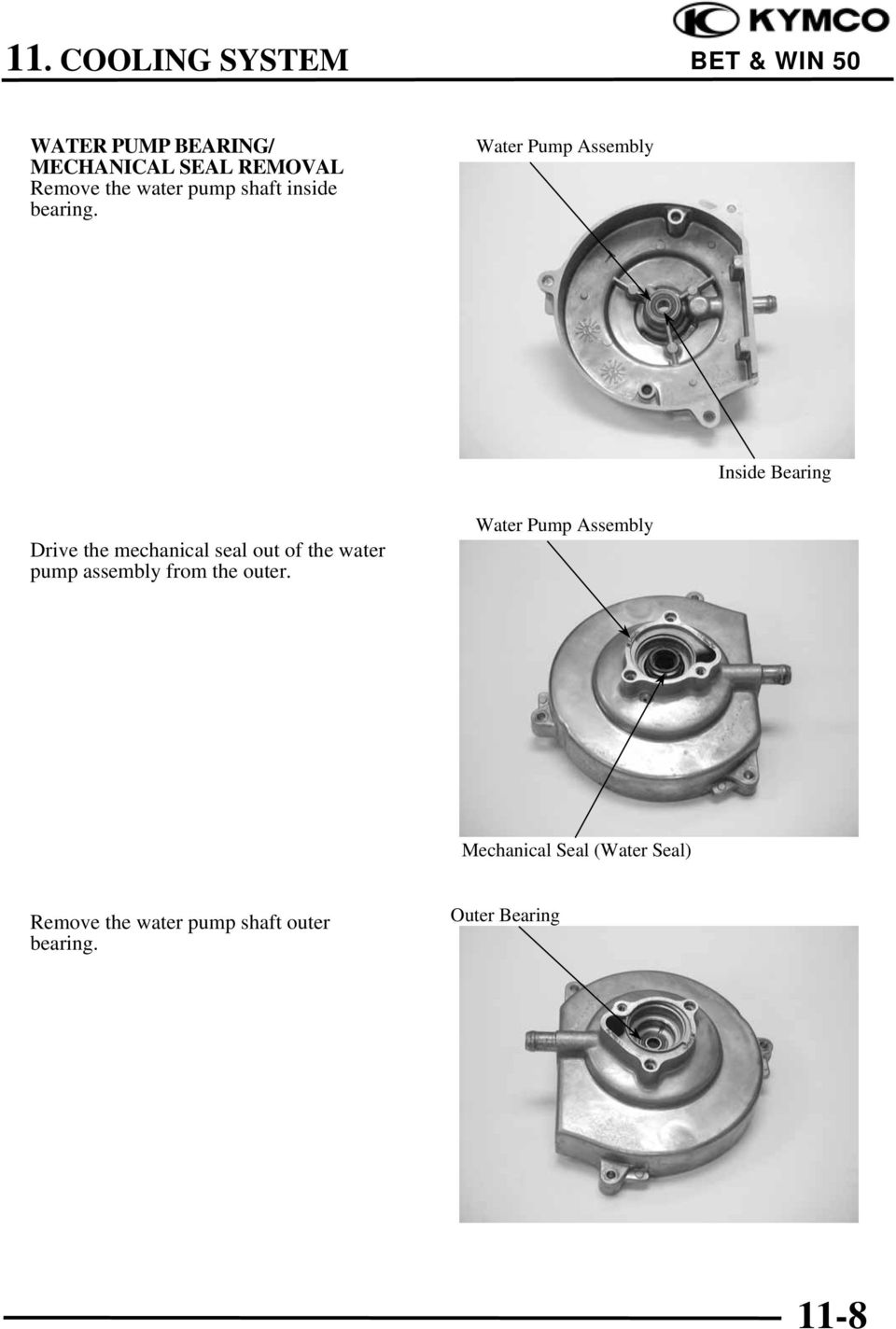 Water Pump Assembly Inside Bearing Drive the mechanical seal out of the