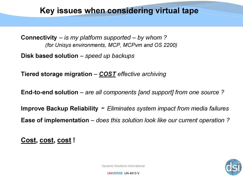 COST effective archiving End-to-end solution are all components [and support] from one source?