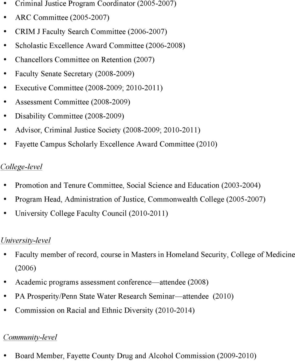 (2008-2009; 2010-2011) Fayette Campus Scholarly Excellence Award Committee (2010) College-level Promotion and Tenure Committee, Social Science and Education (2003-2004) Program Head, Administration