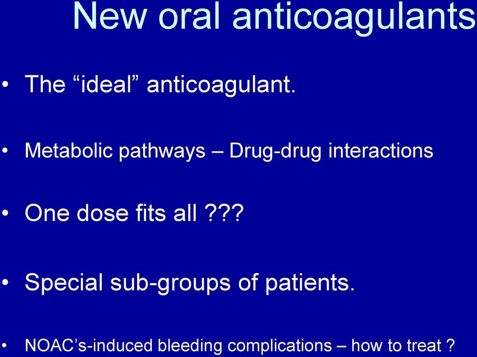 dose fits all??? Special sub-groups of patients.