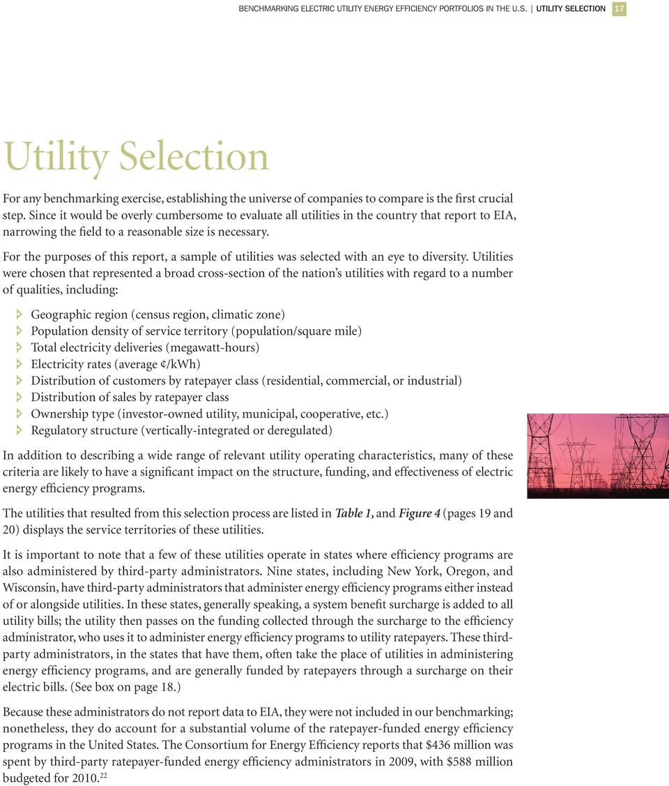 Since it would be overly cumbersome to evaluate all utilities in the country that report to EIA, narrowing the field to a reasonable size is necessary.