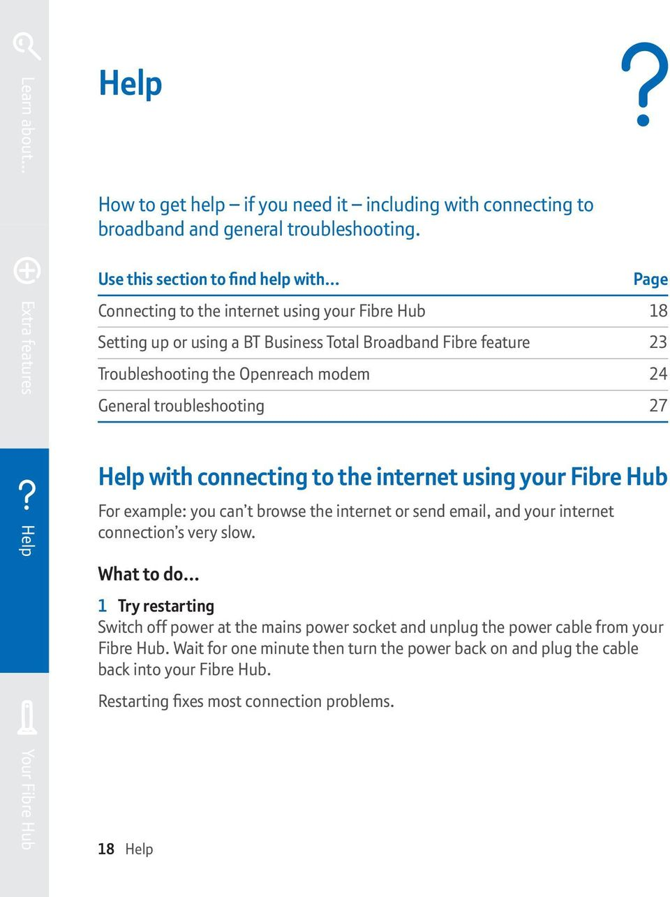 Openreach modem 24 General troubleshooting 27 Help with connecting to the internet using your Fibre Hub For example: you can t browse the internet or send email, and your internet