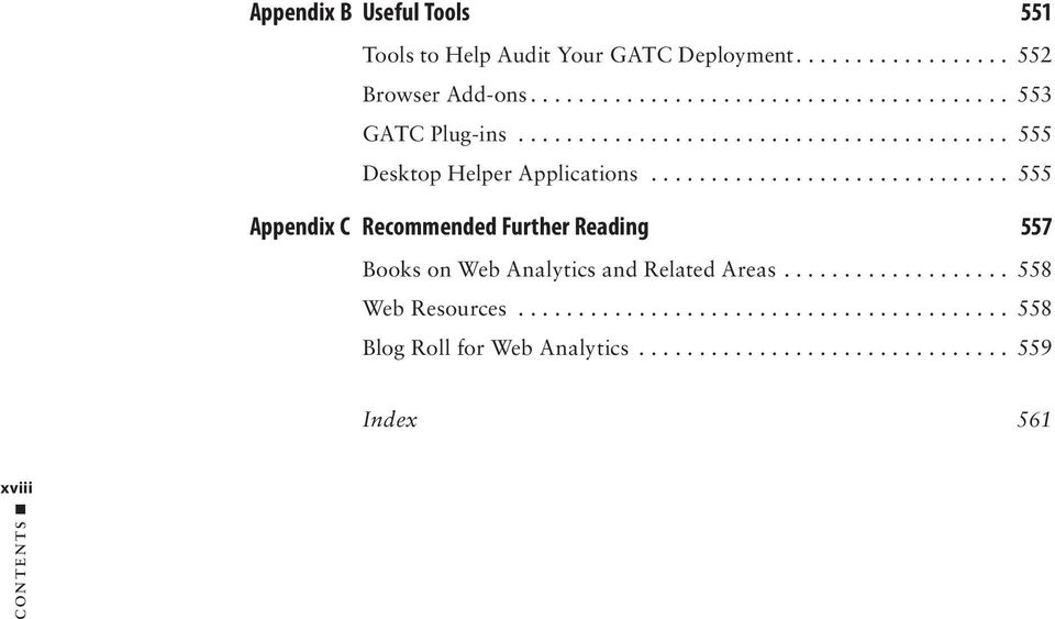 .. 555 Appendix C Recommended Further Reading 557 Books on Web Analytics and