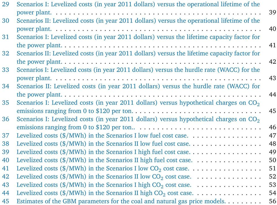 ............................................... 40 31 Scenarios I: Levelized costs (in year 2011 dollars) versus the lifetime capacity factor for the power plant.