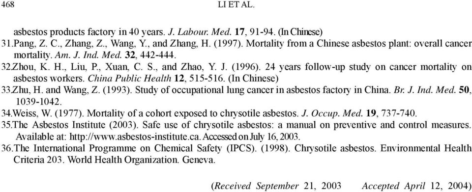 24 years follow-up study on cancer mortality on asbestos workers. China Public Health 12, 515-516. (In Chinese) 33.Zhu, H. and Wang, Z. (1993).