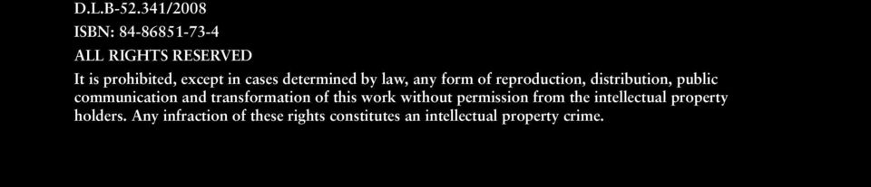 determined by law, any form of reproduction, distribution, public communication and