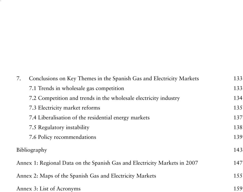 4 Liberalisation of the residential energy markets 137 7.5 Regulatory instability 138 7.