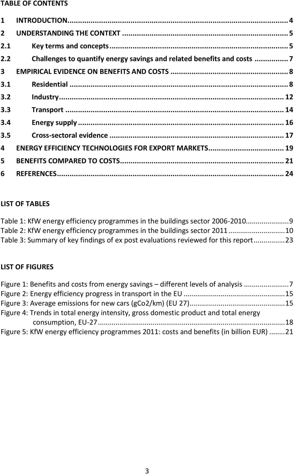 .. 17 4 ENERGY EFFICIENCY TECHNOLOGIES FOR EXPORT MARKETS... 19 5 BENEFITS COMPARED TO COSTS... 21 6 REFERENCES.