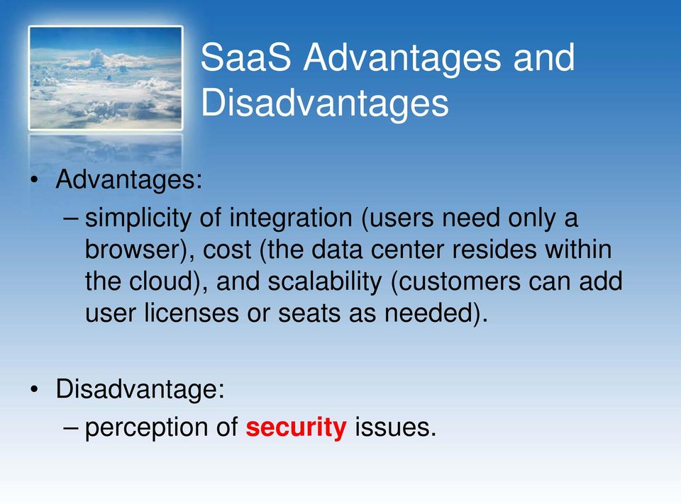 resides within the cloud), and scalability (customers can add