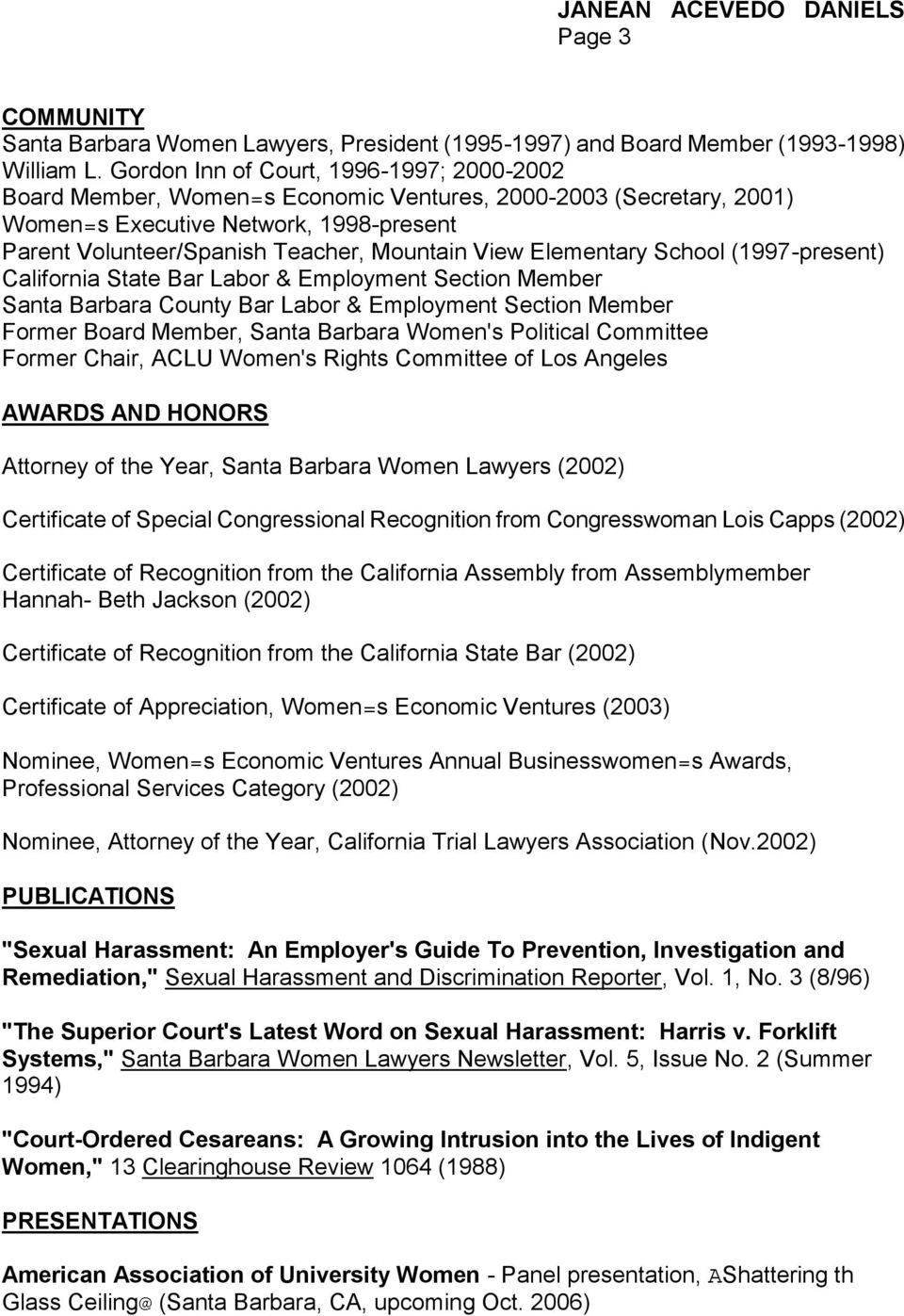 Elementary School (1997-present) California State Bar Labor & Employment Section Member Santa Barbara County Bar Labor & Employment Section Member Former Board Member, Santa Barbara Women's Political