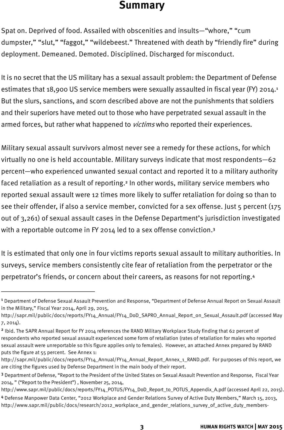 It is no secret that the US military has a sexual assault problem: the Department of Defense estimates that 18,900 US service members were sexually assaulted in fiscal year (FY) 2014.